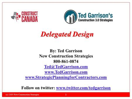 1 By: Ted Garrison New Construction Strategies 800-861-0874   Follow on twitter:
