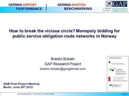 Internet:  Contact: GERMAN AIRPORT PERFORMANCE GERMAN AVIATION BENCHMARKING.