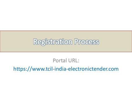 Portal URL: https://www.tcil-india-electronictender.com