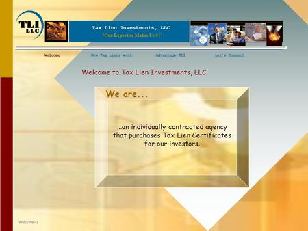 Tax Lien Investments, LLC 'Our Expertise Makes Us #1' WelcomeHow Tax Liens WorkAdvantage TLILet's ConnectWelcomeHow Tax Liens WorkLet's Connect Welcome.