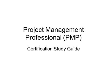 <strong>Project</strong> <strong>Management</strong> Professional (PMP)