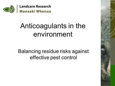 Anticoagulants in the environment Balancing residue risks against effective pest control.