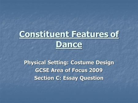 Constituent Features of Dance