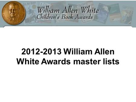 2012-2013 William Allen White Awards master lists.