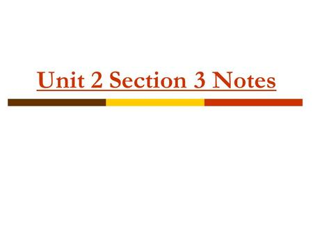 Unit 2 Section 3 Notes.