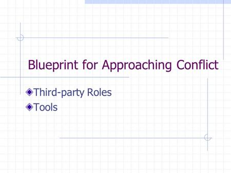 Blueprint for Approaching Conflict Third-party Roles Tools.