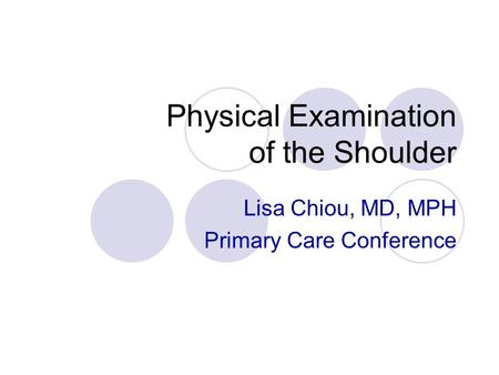 Physical Examination of the Shoulder