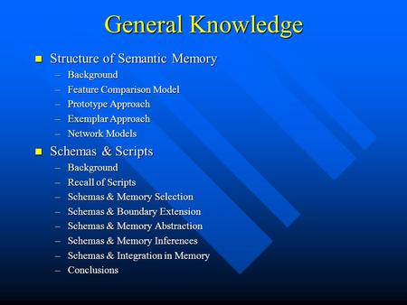 General Knowledge Structure of Semantic Memory Schemas & Scripts