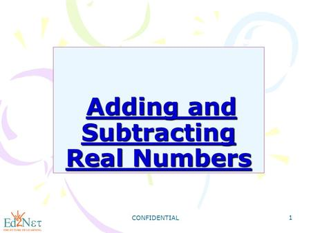 CONFIDENTIAL 1 Adding and Subtracting Real Numbers Adding and Subtracting Real Numbers.