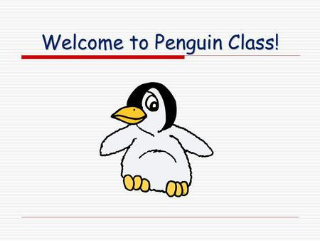 Welcome to Penguin Class!. Staffing  Class Teachers – Mrs Crozier (Monday and Tuesday) and Mrs Malins (Wednesday, Thursday, Friday).  Teaching Assistants.