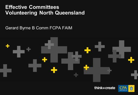 Effective Committees Volunteering North Queensland Gerard Byrne B Comm FCPA FAIM.