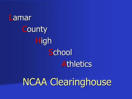 Lamar County High School Athletics Athletics NCAA Clearinghouse.