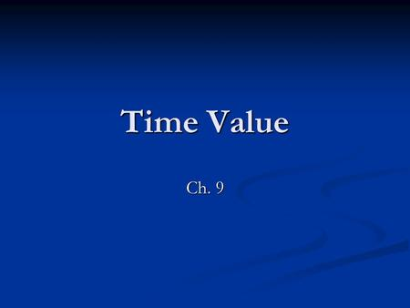 Time Value Ch. 9.
