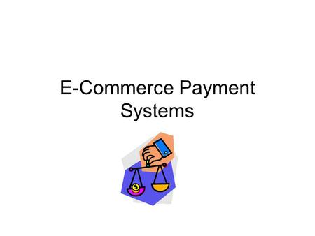 payment systems for e commerce E-commerce businesses are constantly dealing with the transfer of  learning  the complexities of a payment system and how it functions in.