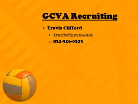 GCVA Recruiting  Travis Clifford o  o 832-316-0323.