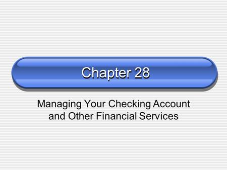 Managing Your Checking Account and Other Financial Services