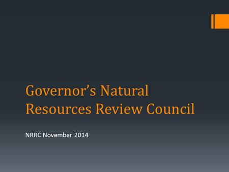Governor's Natural Resources Review Council NRRC November 2014.