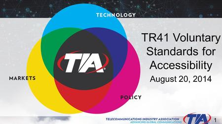 1 TR41 Voluntary Standards for Accessibility August 20, 2014.
