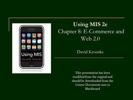 Using MIS 2e Chapter 8: E-Commerce and Web 2.0 David Kroenke