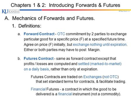 Chapters 1 & 2: Introducing <strong>Forwards</strong> & Futures