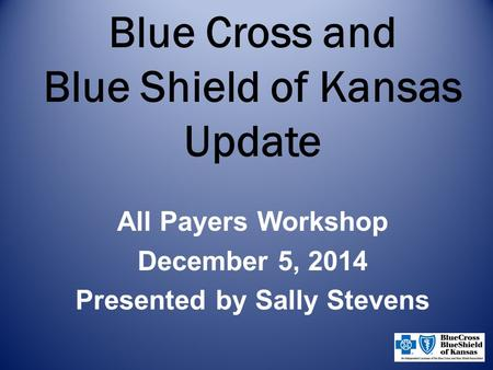 Blue Cross and Blue Shield of Kansas Update