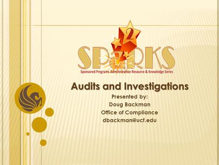 AGENDA  Introduction & General Overview  Types of Audits  Types of Investigations  Audits  Investigations  Closing Remarks.