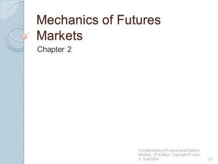 Mechanics of Futures Markets