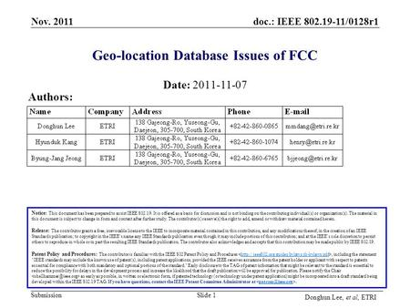 Submission doc.: IEEE 802.19-11/0128r1 Nov. 2011 Slide 1 Geo-location Database Issues of FCC Date: 2011-11-07 Authors: Notice: This document has been prepared.