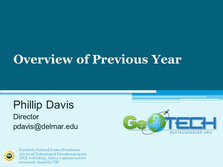 Overview of Previous Year Phillip Davis Director Funded by National Science Foundation Advanced Technological Education program [DUE.