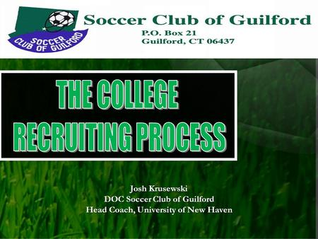 Josh Krusewski DOC Soccer Club of Guilford Head Coach, University of New Haven.