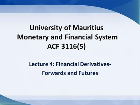 University of Mauritius Monetary and Financial System ACF 3116(5)