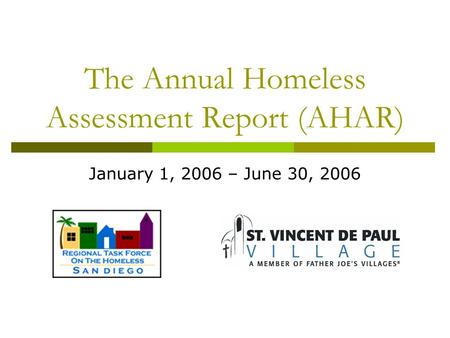 The Annual Homeless Assessment Report (AHAR) January 1, 2006 – June 30, 2006.