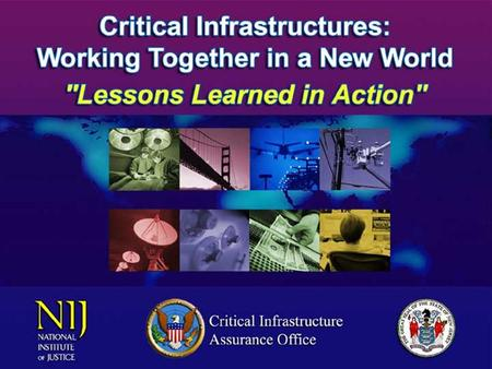 Kenneth Watson Partnership for Critical Infrastructure Security Partnership for Critical Infrastructure Security.