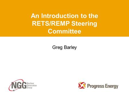 An Introduction to the RETS/REMP Steering Committee Greg Barley.