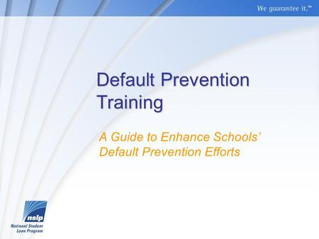 Default Prevention Training A Guide to Enhance Schools' Default Prevention Efforts.