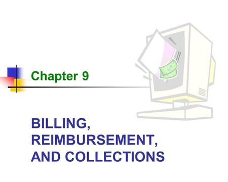 BILLING, REIMBURSEMENT, AND COLLECTIONS Chapter 9.