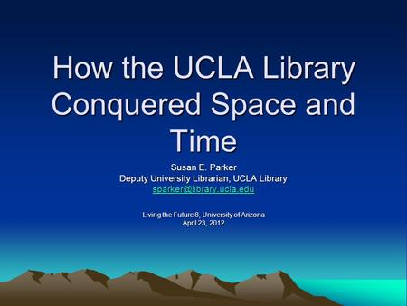 How the UCLA Library Conquered Space and Time