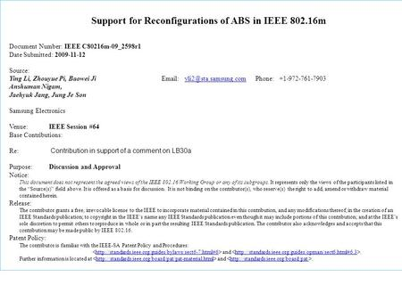 Support for Reconfigurations of ABS in IEEE 802.16m Document Number: IEEE C80216m-09_2598r1 Date Submitted: 2009-11-12 Source: Ying Li, Zhouyue Pi, Baowei.