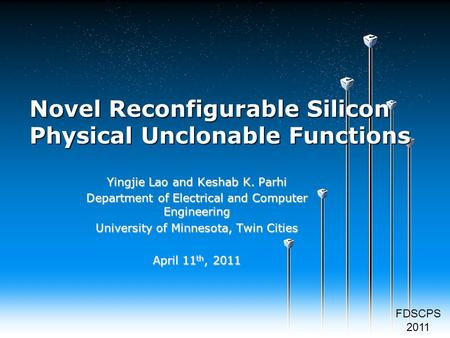 Novel Reconfigurable Silicon Physical Unclonable Functions Yingjie Lao and Keshab K. Parhi Department of Electrical and Computer Engineering University.