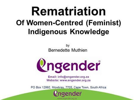 Rematriation Of Women-Centred (Feminist) Indigenous Knowledge by Bernedette Muthien   Website:  PO Box 12992,