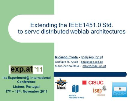 Extending the IEEE1451.0 Std. to serve distributed weblab architectures Ricardo Costa - Gustavo R. Alves -