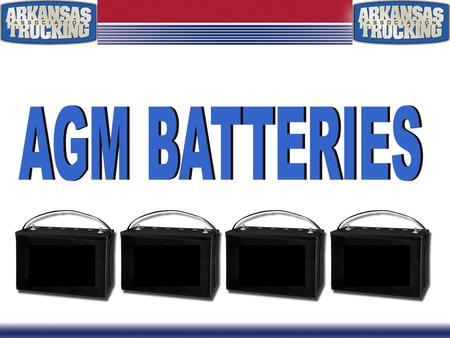 WHAT ARE AGM BATTERIES? Presented By: Bruce Purkey President Purkey's Fleet Electric.