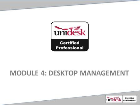 MODULE 4: DESKTOP MANAGEMENT. Agenda Desktop deployment – Options and process Persistent vs Non-Persistent Desktops Template Usage Desktop Configuration.