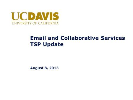 Email and Collaborative Services TSP Update August 8, 2013.