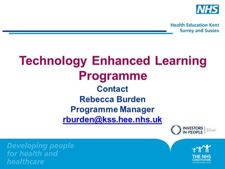 Technology Enhanced Learning Programme Contact Rebecca Burden Programme Manager
