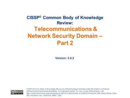 CISSP Common Body of Knowledge Review by Alfred Ouyang is licensed under the Creative Commons Attribution-NonCommercial-ShareAlike <strong>3</strong>.0 Unported License.