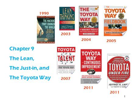 Chapter 9 The Lean, The Just-in, and The Toyota Way