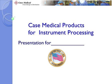 Case Medical Products for Instrument Processing