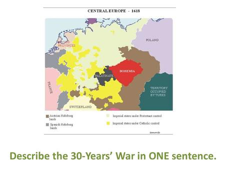 Describe the 30-Years' War in ONE sentence.. What were the primary causes of the 30-Years' War?