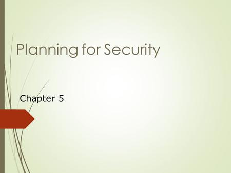 Planning for Security Chapter 5.